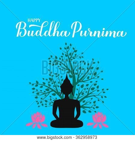 Happy Buddha Purnima Calligraphy Hand Lettering And Silhouette Of Buddha Under Tree. Buddhist Holida