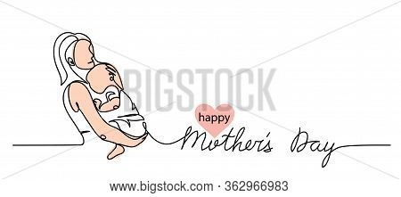 Happy Mothers Day Simple Vector Web Banner, Background, Poster, Card. Woman With Baby On Her Hands.