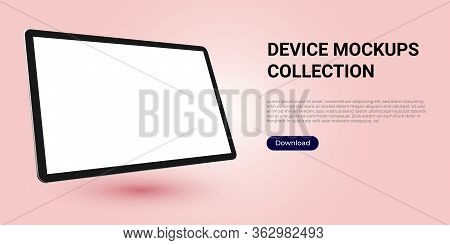 Realistic Template Mock Up Of A Digital Tablet For Web Design, Webpages, Banners, Landings, Presenta