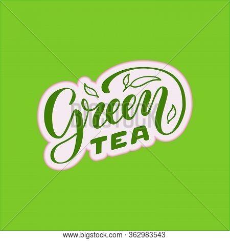 Vector Illustration Of Green Tea Brush Lettering For Package, Banner, Flyer, Poster, Bistro, Café, S