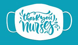 Thank You Nurses Lettering Vector Text On White Mask Background. Illustration For International Nurs