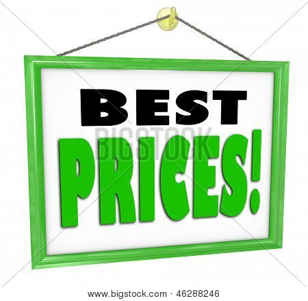 The words Best Prices on a sign hanging in a store window advdertising lowest cheapest costs around for goods and merchandise in comparison to other merchants