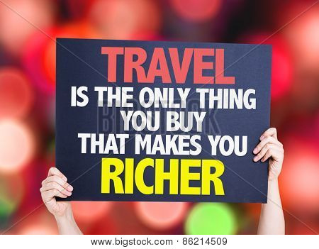 Travel is the Only Thing you Buy that Makes you Richer card with bokeh background