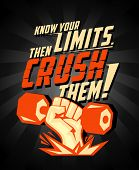Know your limits, then crush them, quote vector card. Arm with dumbbell, power symbol for body-building. poster