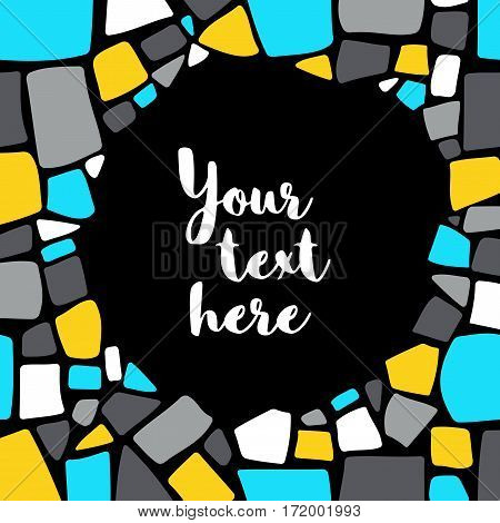 Colorful mosaic frame on black background. Place for your text. Easy edit design element.
