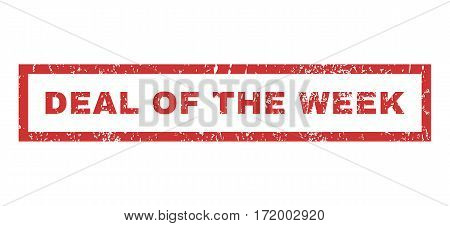 Deal Of The Week text rubber seal stamp watermark. Caption inside rectangular shape with grunge design and dirty texture. Horizontal vector red ink sticker on a white background.