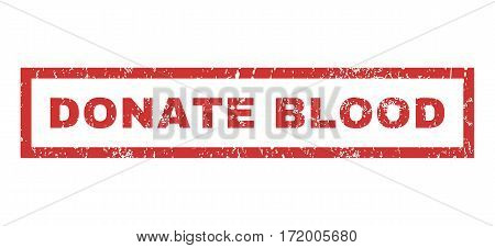 Donate Blood text rubber seal stamp watermark. Caption inside rectangular shape with grunge design and dirty texture. Horizontal vector red ink sticker on a white background.