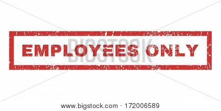Employees Only text rubber seal stamp watermark. Tag inside rectangular banner with grunge design and unclean texture. Horizontal vector red ink emblem on a white background.