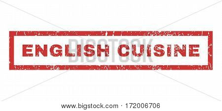English Cuisine text rubber seal stamp watermark. Tag inside rectangular banner with grunge design and unclean texture. Horizontal vector red ink sign on a white background.