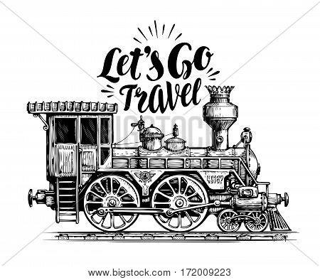 Hand drawn vintage locomotive, steam train, transport. Railway engine vector illustration