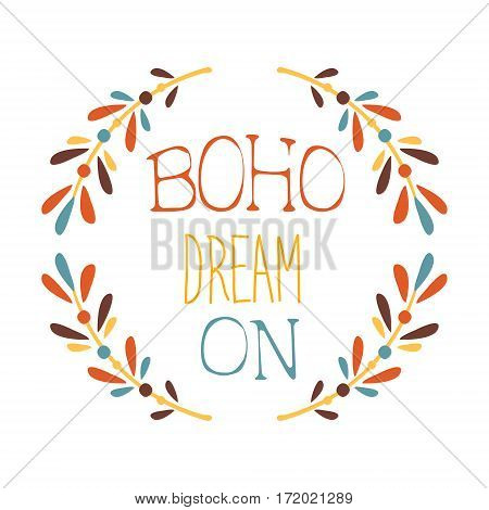 Dream On Slogan Ethnic Boho Style Element, Hipster Fashion Design Template In Blue, Yellow And Red Color With Natural Branches. Trendy Stylish Printable Poster With Native American Inspiration And Spiritual Text.