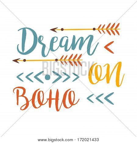 Dream On Slogan Ethnic Boho Style Element, Hipster Fashion Design Template In Blue, Yellow And Red Color With Arrows. Trendy Stylish Printable Poster With Native American Inspiration And Spiritual Text.