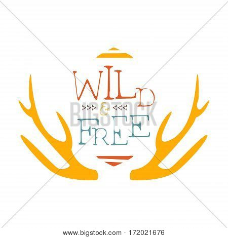 Wild And Free Slogan Ethnic Boho Style Element, Hipster Fashion Design Template In Blue, Yellow And Red Color With Antlers. Trendy Stylish Printable Poster With Native American Inspiration And Spiritual Text.