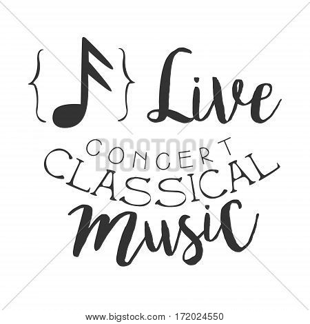 Classical Live Music Concert Black And White Poster With Calligraphic Text And Note Sign. Musical Show Event Promo Monochrome Vector Typographic Print Template.