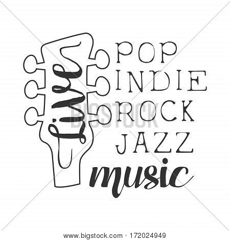 Pop, Rock, Indie, Jazz Live Music Concert Black And White Poster With Calligraphic Text And Guitar Headstock. Musical Show Event Promo Monochrome Vector Typographic Print Template.