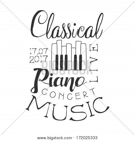 Classical Piano Live Music Concert Black And White Poster With Calligraphic Text And Keyboard. Musical Show Event Promo Monochrome Vector Typographic Print Template.