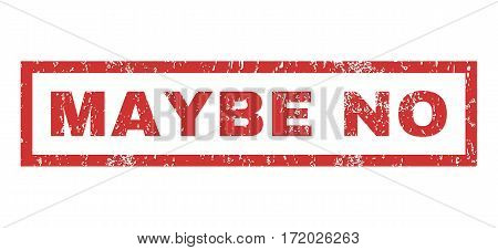 Maybe No text rubber seal stamp watermark. Caption inside rectangular shape with grunge design and dirty texture. Horizontal vector red ink sign on a white background.