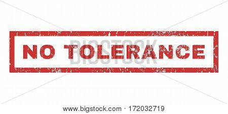 No Tolerance text rubber seal stamp watermark. Caption inside rectangular banner with grunge design and scratched texture. Horizontal vector red ink sign on a white background.