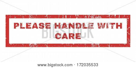 Please Handle With Care text rubber seal stamp watermark. Caption inside rectangular banner with grunge design and unclean texture. Horizontal vector red ink emblem on a white background.