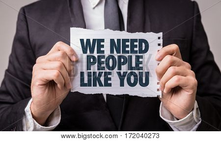 We Need People Like You