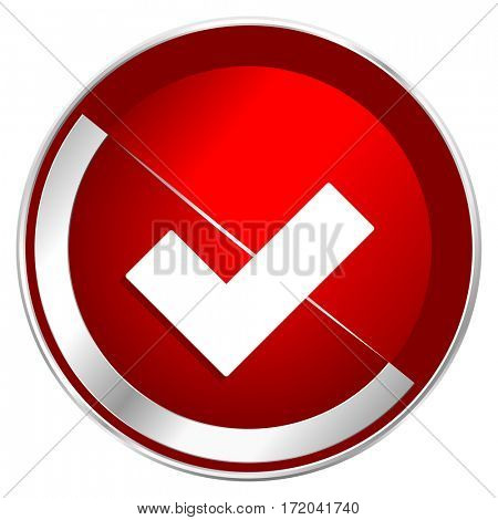 Accept red web icon. Metal shine silver chrome border round button isolated on white background. Circle modern design abstract sign for smartphone applications.