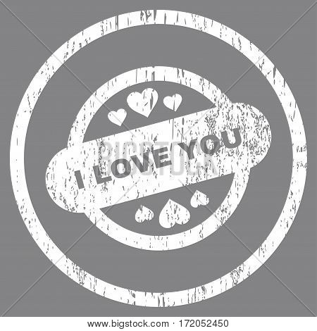 I Love You Stamp Seal grainy textured icon for overlay watermark stamps. Rounded flat vector symbol with unclean texture. Circled white ink rubber seal stamp with grunge design on a gray background.