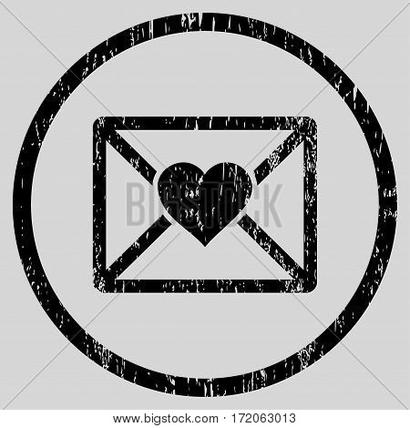 Love Letter grainy textured icon for overlay watermark stamps. Rounded flat vector symbol with dirty texture. Circled black ink rubber seal stamp with grunge design on a light gray background.
