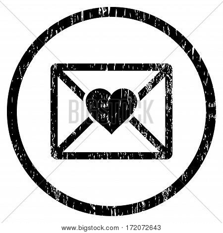 Love Letter grainy textured icon for overlay watermark stamps. Rounded flat vector symbol with dust texture. Circled black ink rubber seal stamp with grunge design on a white background.