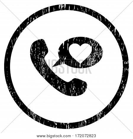 Love Phone Message grainy textured icon for overlay watermark stamps. Rounded flat vector symbol with unclean texture. Circled black ink rubber seal stamp with grunge design on a white background.