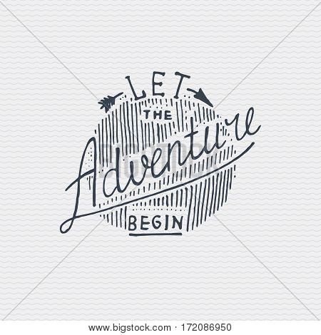 vintage old logo or badge, label engraved and old hand drawn style with lettering Let the adventure begin.