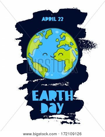 April 22 - Earth Day lettering. Vector illustration on white background with a smear of ink blue. Cute smiling blue planet.