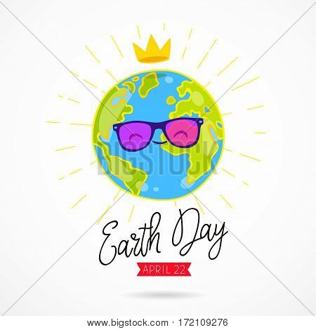 April 22. Earth Day calligraphy. Blue Planet in sunglasses and with a crown. Vector illustration on white background.