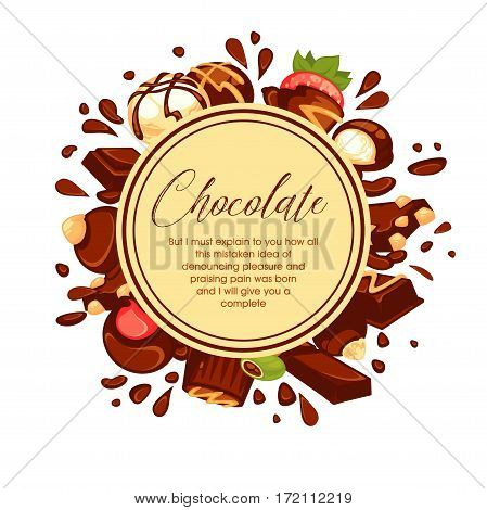 Chocolate splashes and candies with nuts or fillings around isolated circle with written information inside. Vector illustration of tasty sweets and fruit in melted chocolate behind round emblem