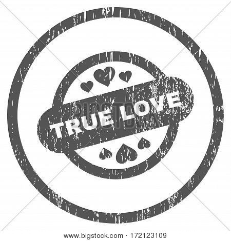 True Love Stamp Seal grainy textured icon for overlay watermark stamps. Rounded flat vector symbol with scratched texture. Circled gray ink rubber seal stamp with grunge design on a white background.