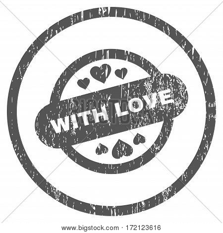 With Love Stamp Seal grainy textured icon for overlay watermark stamps. Rounded flat vector symbol with scratched texture. Circled gray ink rubber seal stamp with grunge design on a white background.