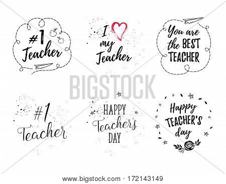 Happy Teacher's Day labels greeting cards posters set. Vector quote I love my Teacher You are the best Teacher on a white background with hearts stars flowers airplane.
