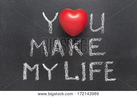 You Make My Life Heart