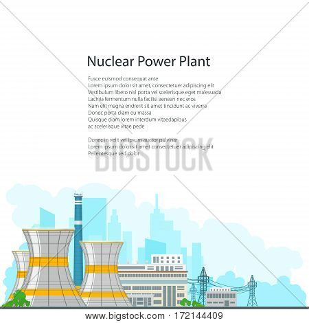 Nuclear Power Plant on the Background of the City , Thermal Station and Text, Nuclear Reactor and Power Lines on White Background, Poster Brochure Flyer Design, Vector Illustration