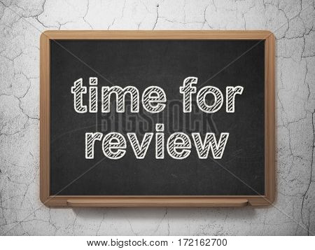 Time concept: text Time for Review on Black chalkboard on grunge wall background, 3D rendering