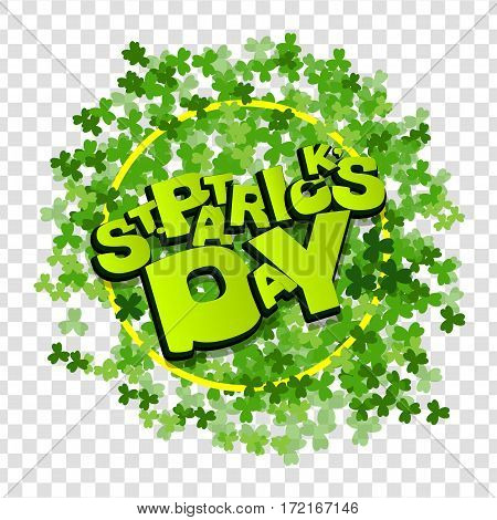 Comic speech phrase. Comic text sound effects. Green clover on transparent background. Lettering funny comic font St Patrick Day. Vector illustration background. Material frame border shadow.