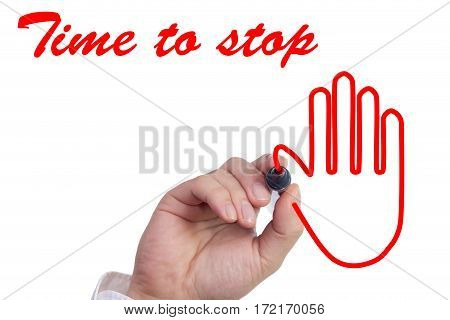 Hand drawing stop hand symbol in red and the words time to stop isolated on white