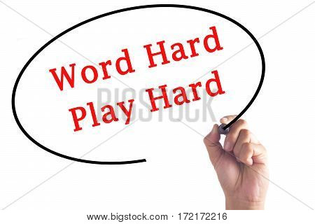Hand Writing Word Hard Play Hard On Transparent Board