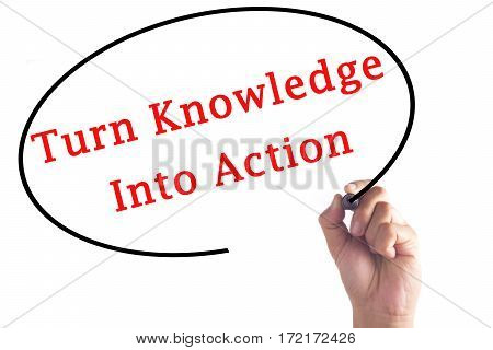Hand Writing Turn Knowledge Into Action On Transparent Board