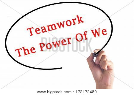 Hand Writing Teamwork The Power Of We On Transparent Board