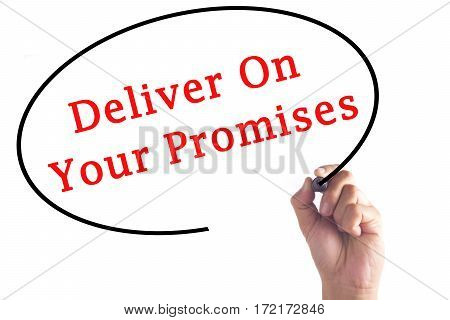 Hand Writing Deliver On Your Promises On Transparent Board