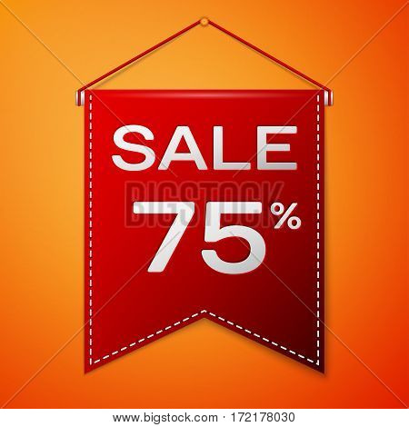 Red pennant with inscription sale seventy five percent Discounts over a orange background. Sale concept for shops store market, web and other commerce. Vector illustration.