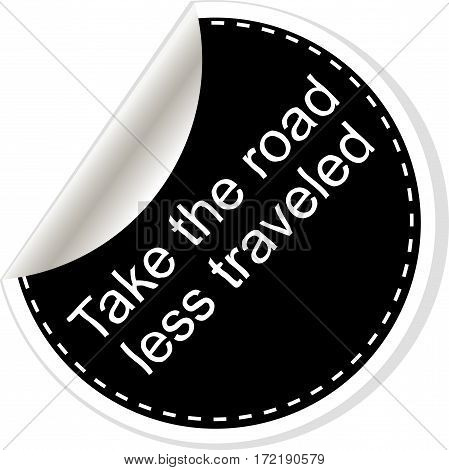 Take The Road Less Traveled. Quotes, Comma, Note, Message, Blank, Template, Text, Bulleted, Tags And