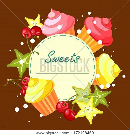 Vector illustration of sweets cupcakes with fresh berries cherry cannons around the circular blank forms for menu prompts