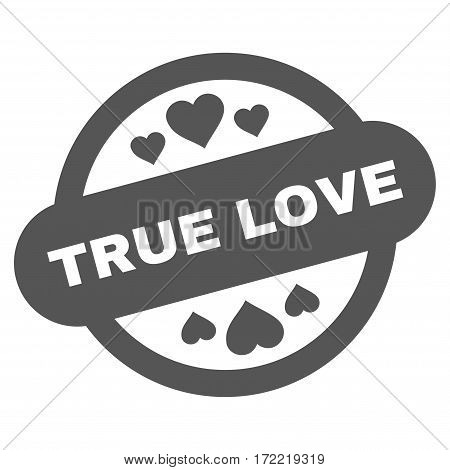 True Love Stamp Seal flat icon. Vector gray symbol. Pictograph is isolated on a white background. Trendy flat style illustration for web site design logo ads apps user interface.