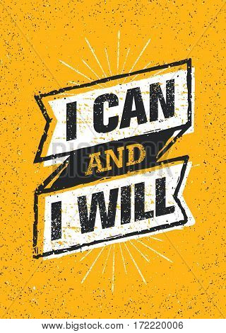 I Can And I Will. Sport Gym Typography Workout Motivation Quote Banner. Strong Vector Training Inspiration Concept On Grunge Background